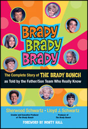 'Brady, Brady, Brady: The Complete Story of The Brady Bunch as told by the Father/Son Team Who Really Know' by Sherwood Schwartz and Lloyd J. Schwartz - copyright 2010 Running Press - book cover.