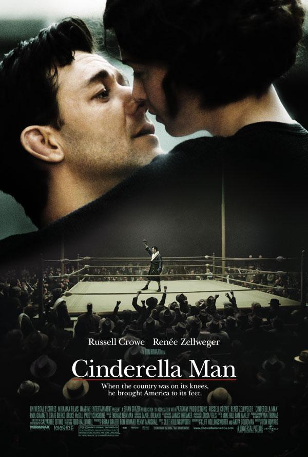cinderella man In a time when america needed a champion, an unlikely hero would arise,  proving how hard a man would fight to win a second chance for his family and  himself.