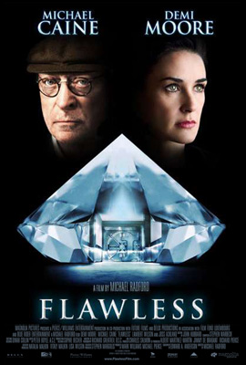 Flawless with Michael Caine and Demi Moore