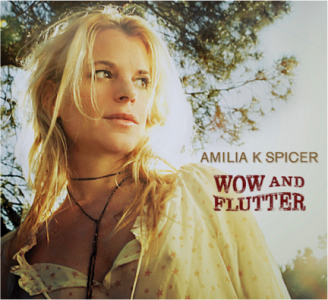 Amilia K Spicer - Wow and Flutter