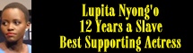 2014 Oscar Nominee - Lupita Nyong'o - Best Supporting Actress - 12 Years a Slave