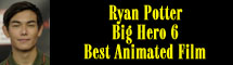 2015 Oscar Nominee - Ryan Potter - Best Animated Feature - Big Hero 6