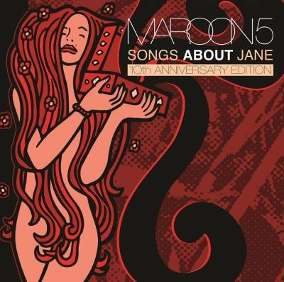 Maroon 5 � Songs About Jane: 10th Anniversary Edition