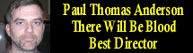 2008 Oscar Nominee - Paul Thomas Anderson - Best Director - There Will Be Blood