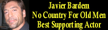 2008 Oscar Nominee - Javier Bardem - Best Supporting Actor - No Country for Old Men
