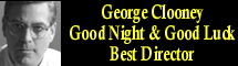 2006 Oscar Nominee - George Clooney - Best Director - Good Night and Good Luck