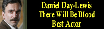 2008 Oscar Nominee - Daniel Day-Lewis - Best Actor - There Will Be Blood