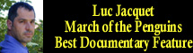 2006 Oscar Nominee - Luc Jacquet - Best Documentary Feature - March of the Penquins