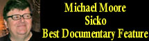 2008 Oscar Nominee - Michael Moore - Best Documentary Feature - Sicko