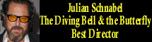 2008 Oscar Nominee - Julian Schnabel - Best Director - The Diving Bell and the Butterfly